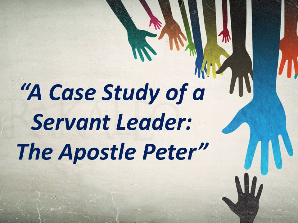 Study of a Servant Leader-The Apostle Peter