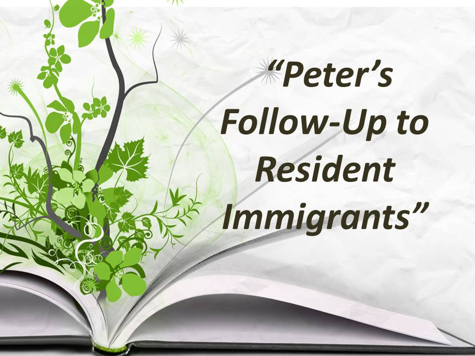 Peter's Follow-Up to Resident Immigrants