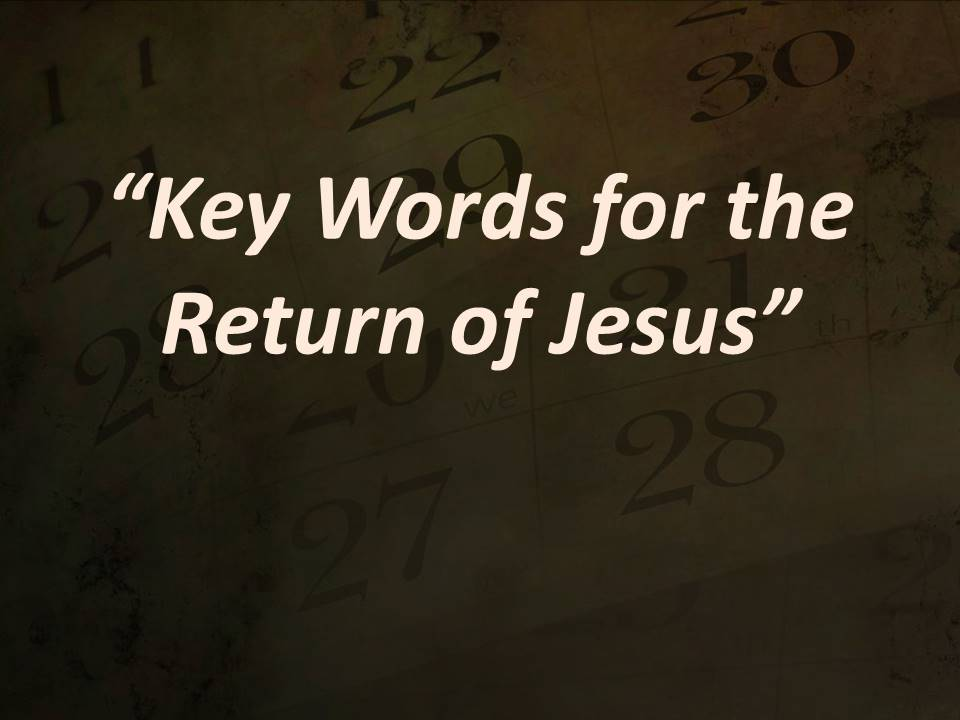 Key Words for the Return of Jesus