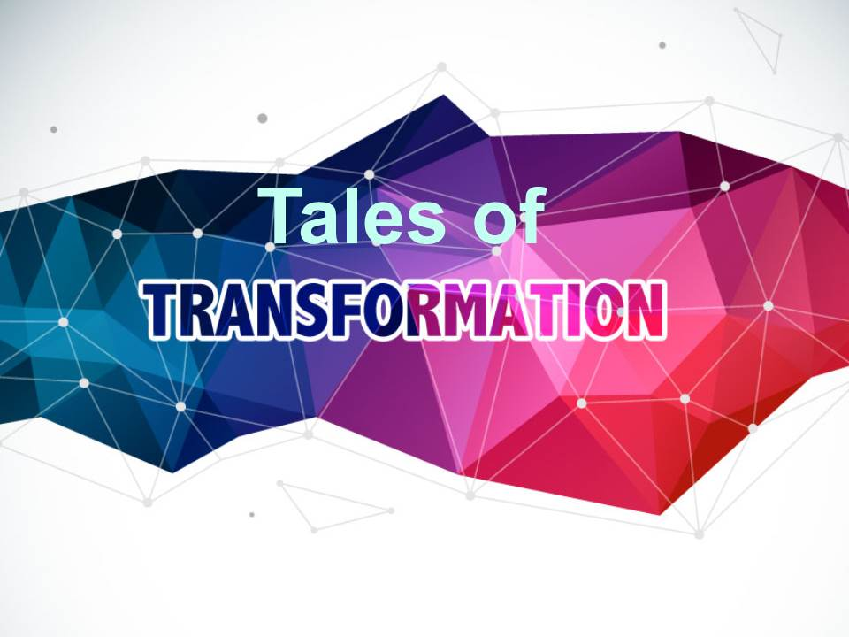 Tales of Transformation