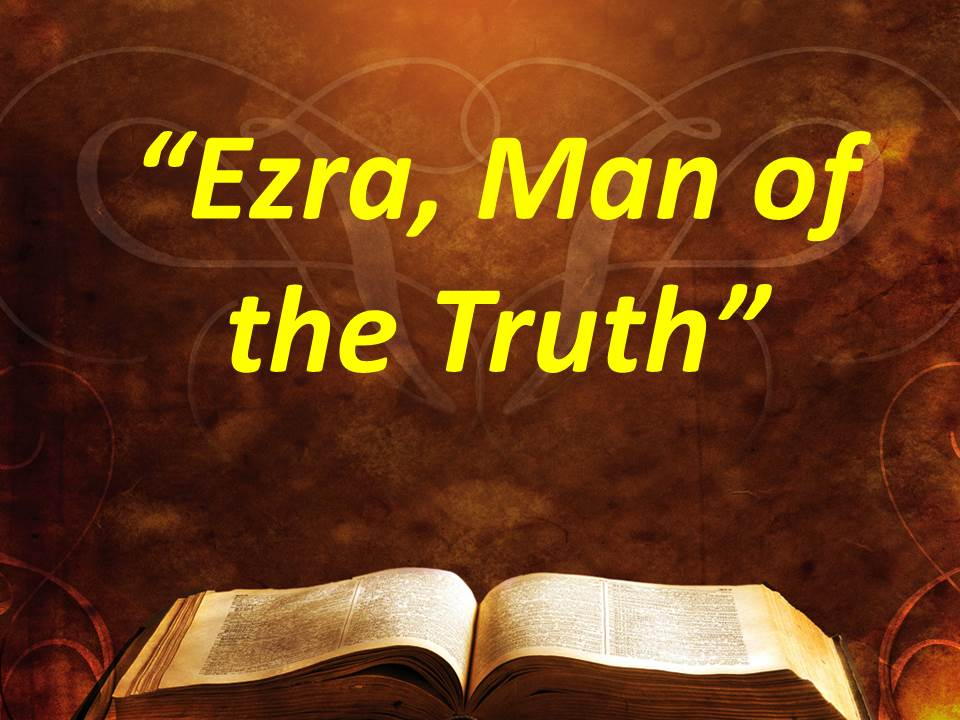 Ezra Man of the Truth
