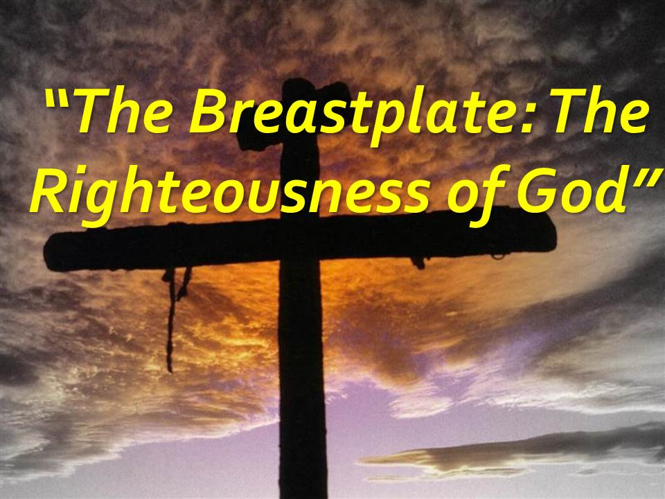 The Breastplate--the Righteousness of God