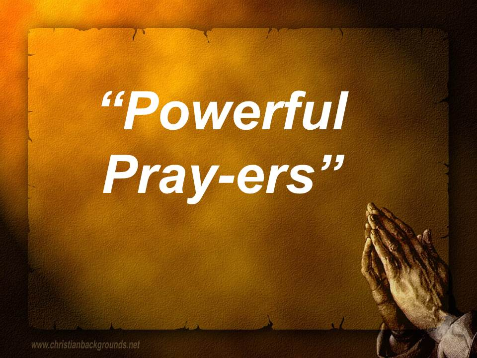 Powerful Pray-ers