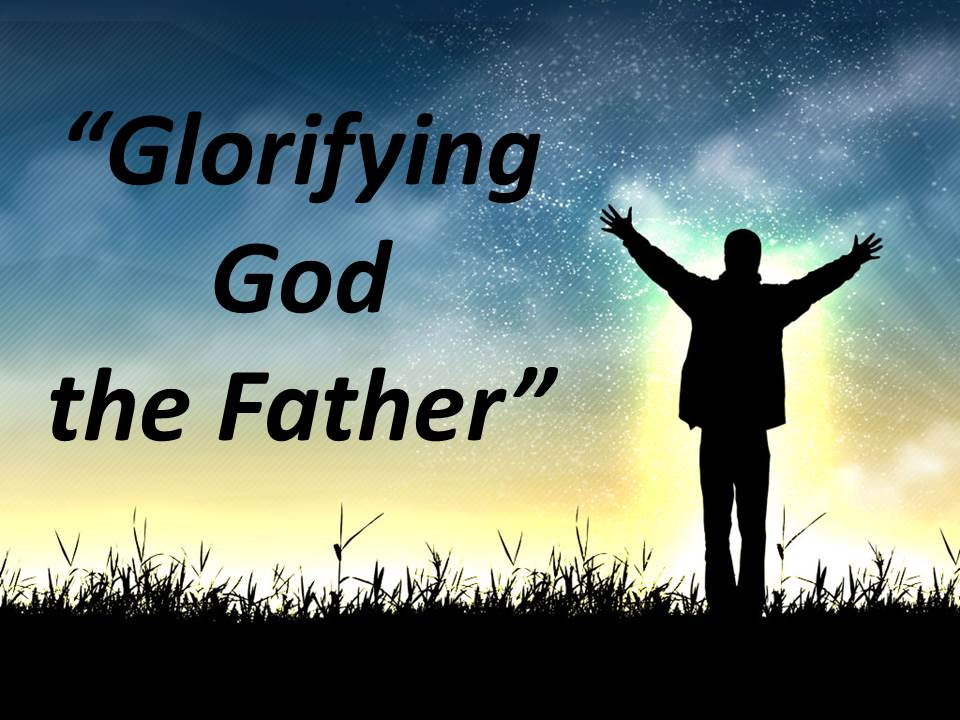 Glorifying God the Father