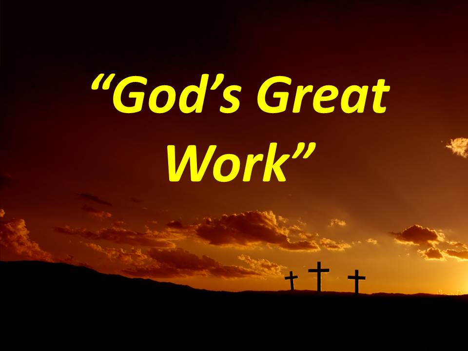 God's Great Work