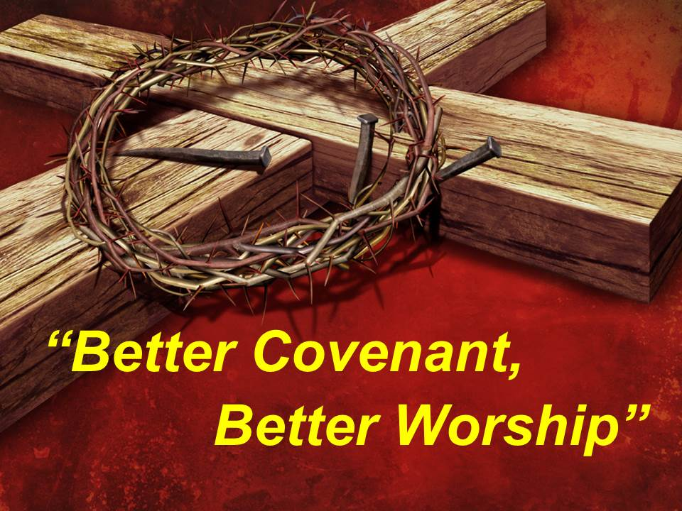 Better Covenant Better Worship