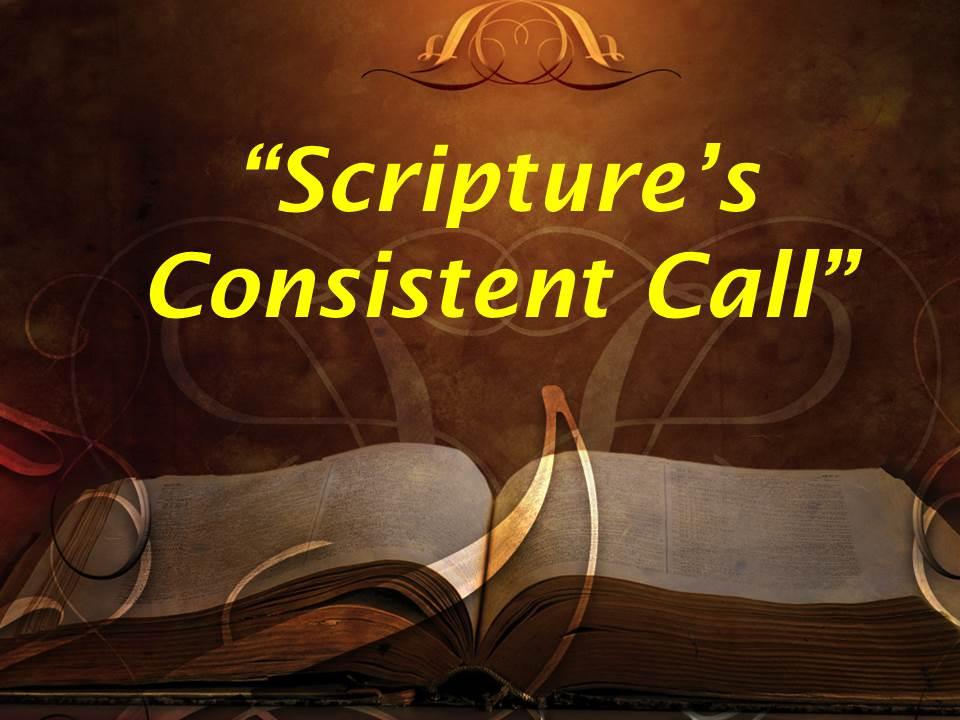 Scripture's Consistent Call
