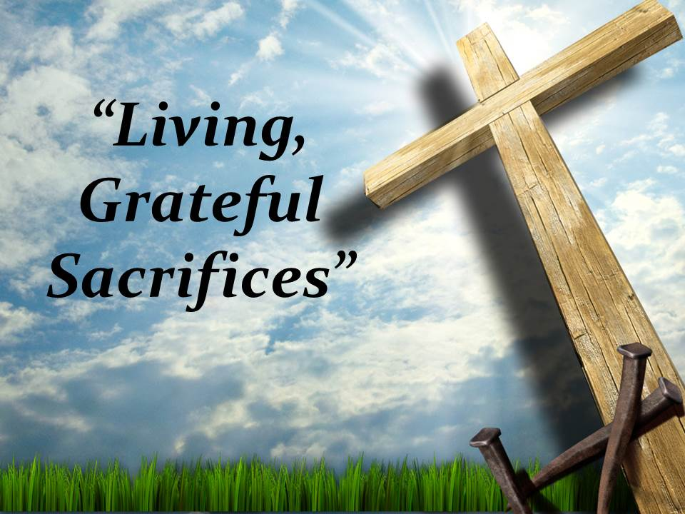 Living, Grateful Sacrifices