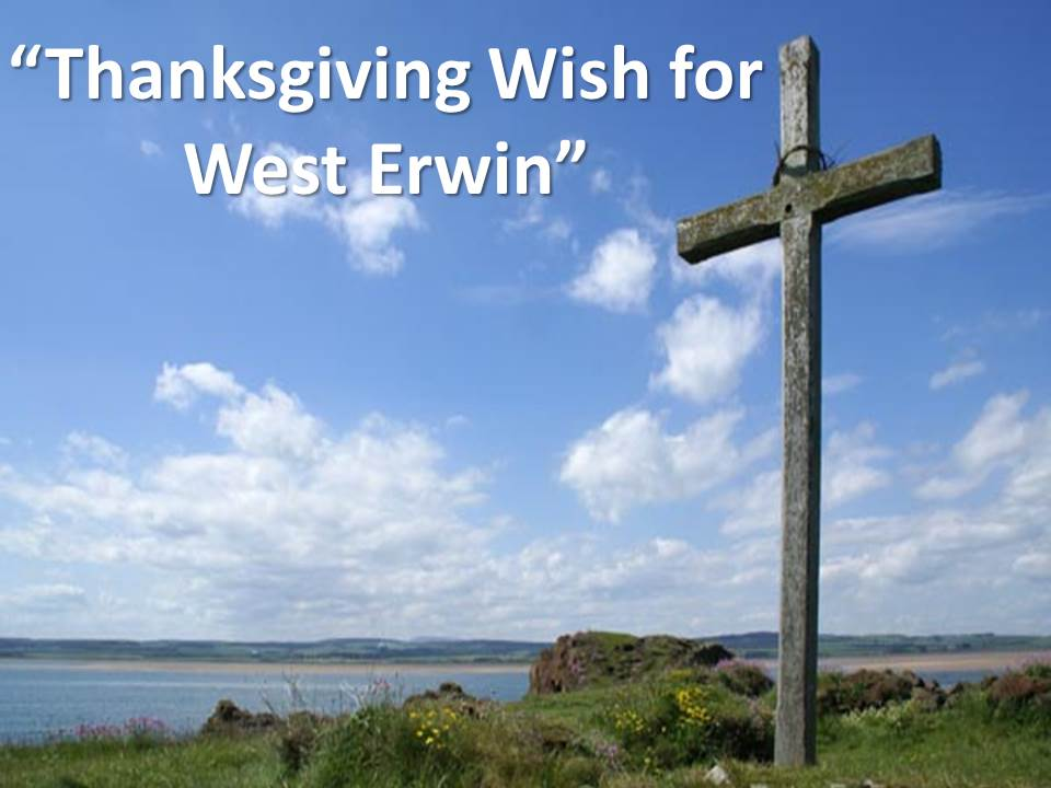 Thanksgiving Wish for West Erwin