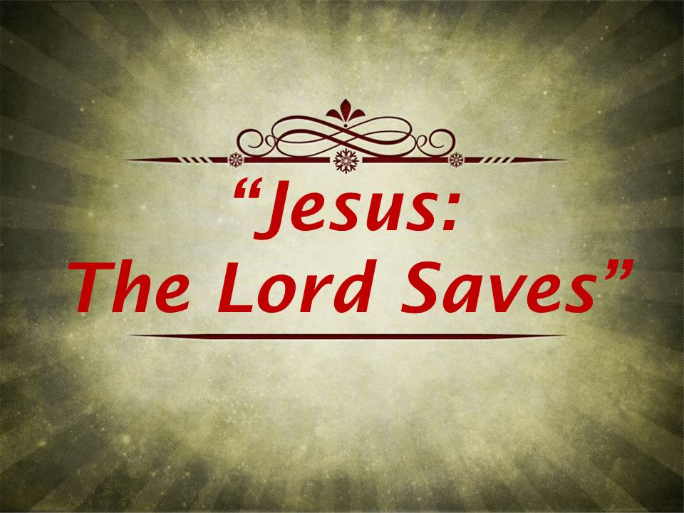 JesusThe Lord Saves