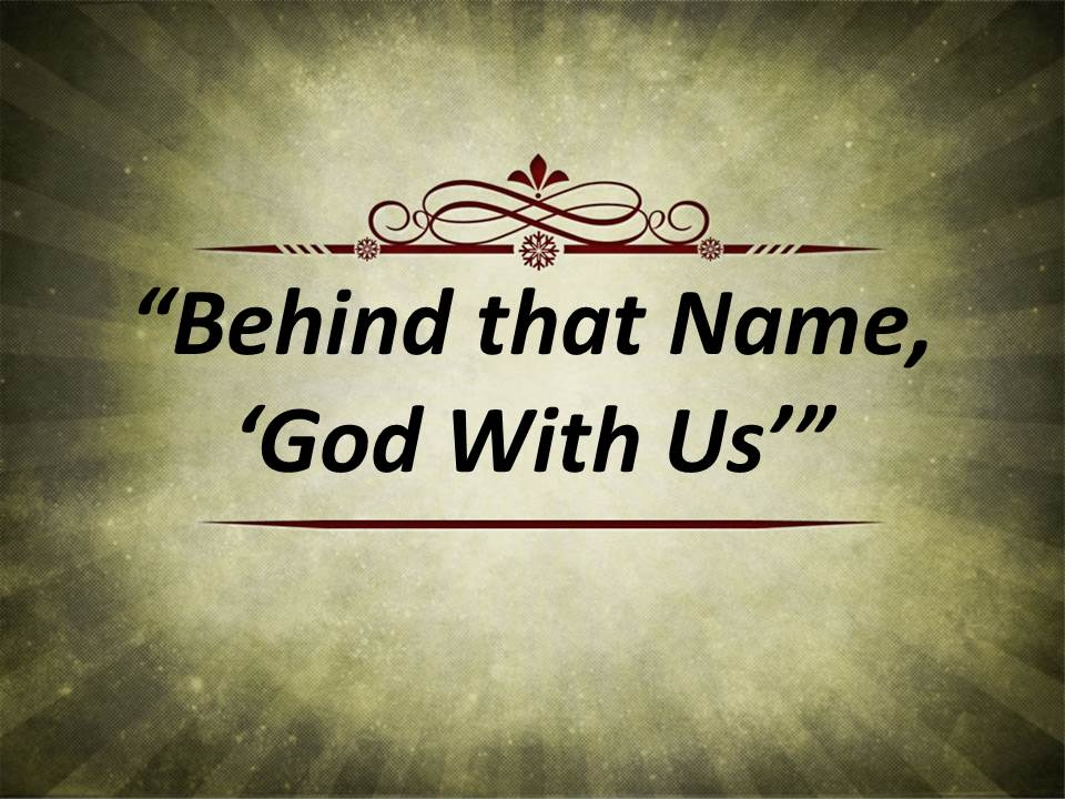 Behind That Name, God With Us