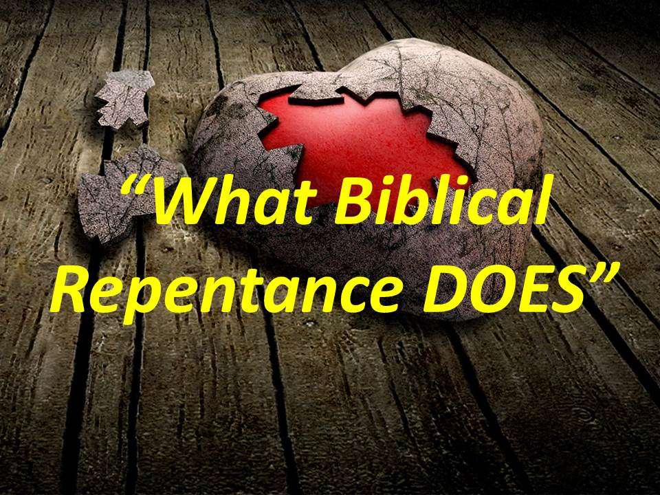 What Biblical Repentance DOES