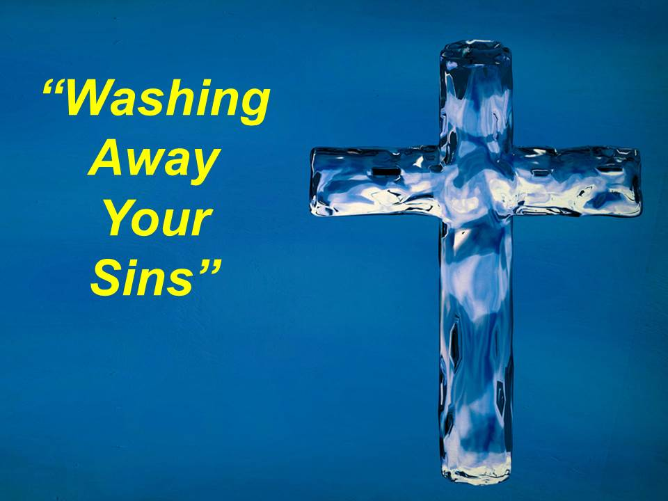 Washing Away Your Sins