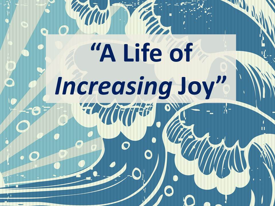 A Life of Increasing Joy