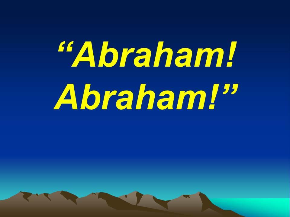 Abraham! Abraham!