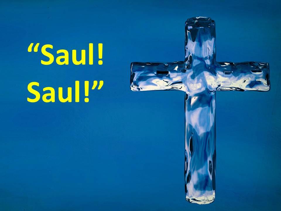 Saul! Saul!