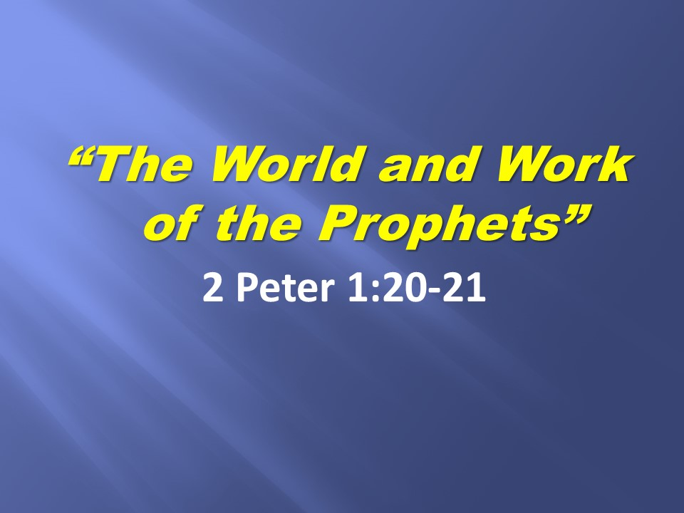 The World and Work of the Prophets