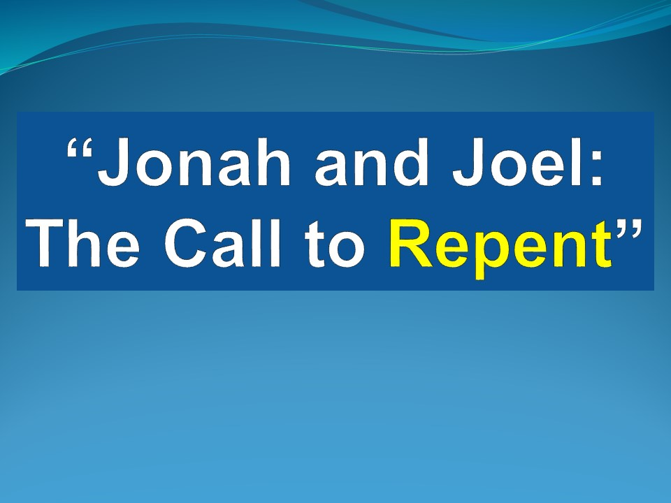 Jonah and JoelThe Call to Repent