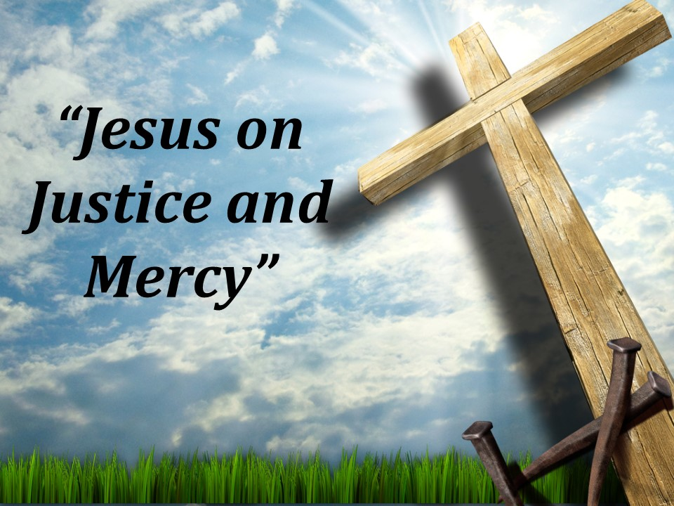 Jesus on Justice and Mercy