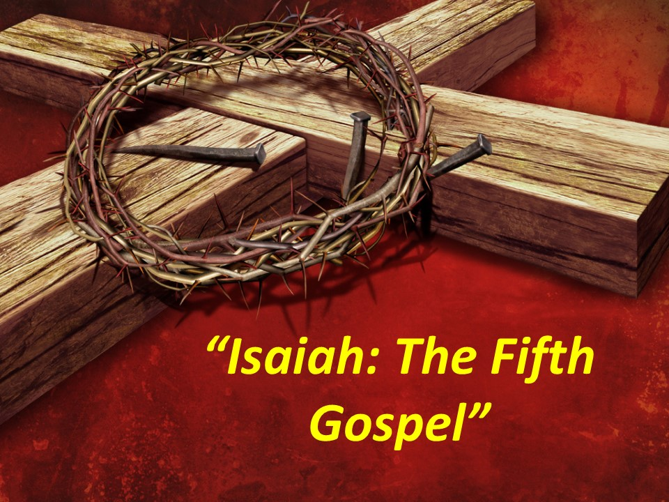 Isaiah--The Fifth Gospel
