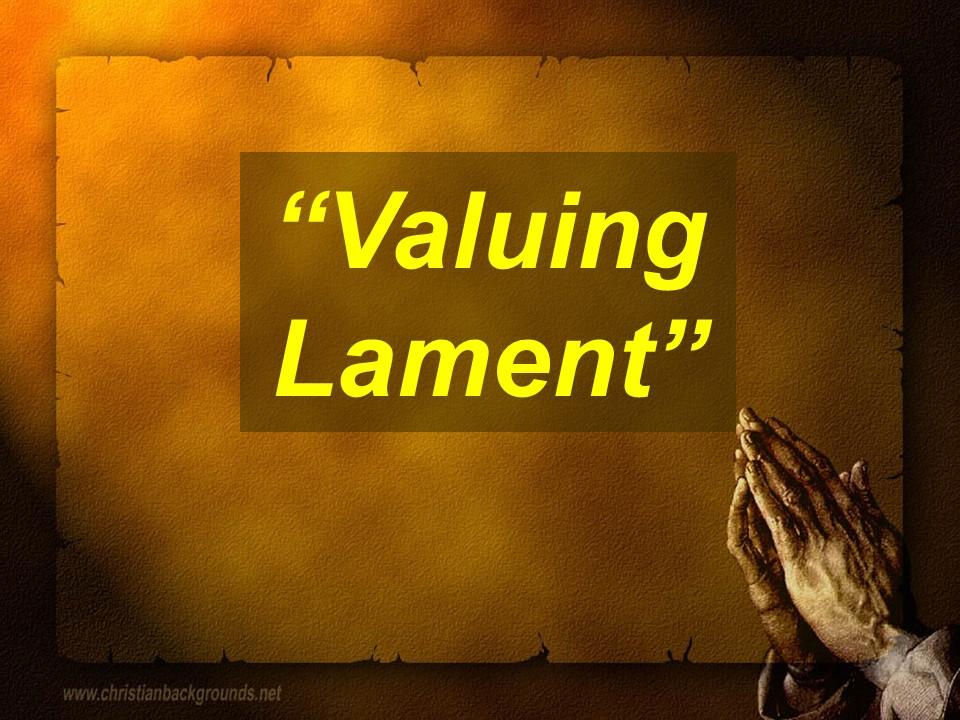 Valuing Lament