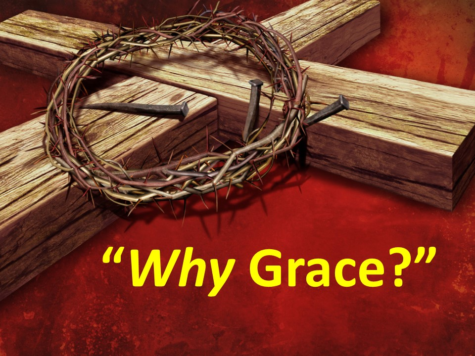 Why Grace?