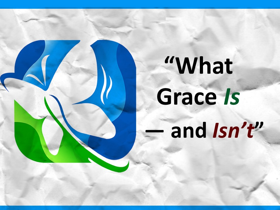 What Grace Is--and Isn't