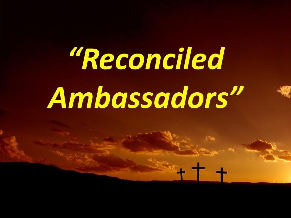 Reconciled Ambassadors - PM