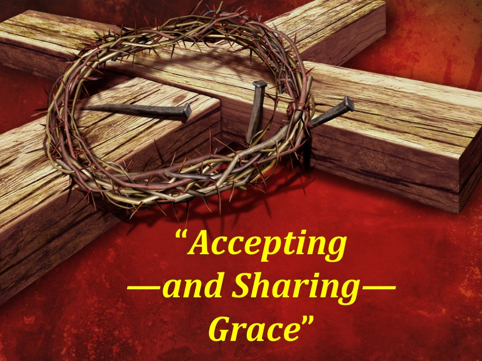 Acceptingand SharingGrace  AM