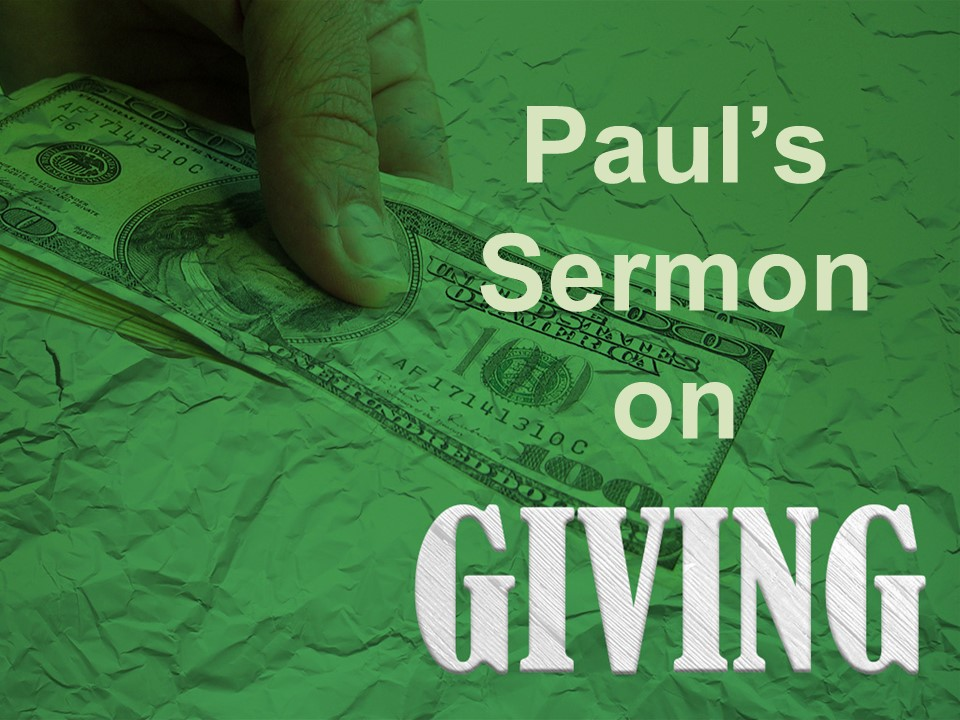 Pauls Sermon on Giving  PM