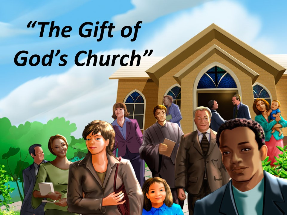 The Gift of God's Church - AM