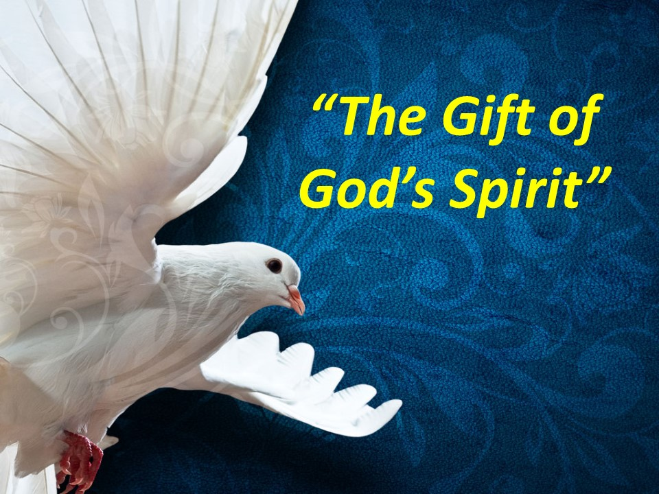 The Gift of God's Spirit - AM