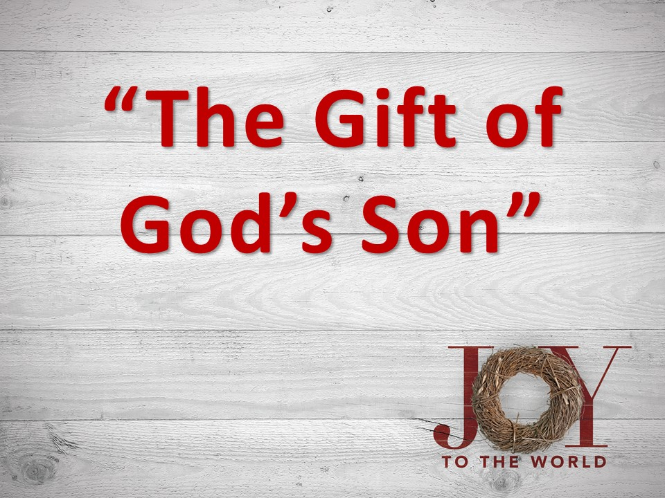 The Gift of God's Son - AM