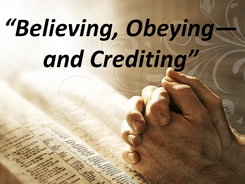 Believing Obeyingand Crediting
