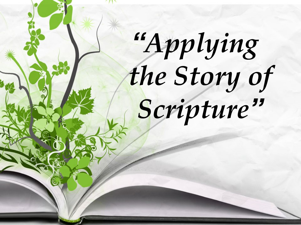 Applying the Story of Scripture