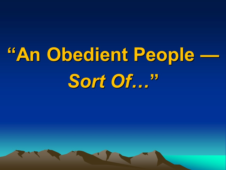 An Obedient People--Sort of...