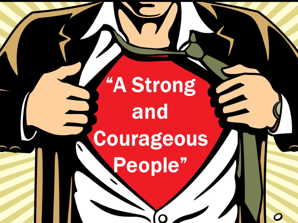 A Strong and Courageous People