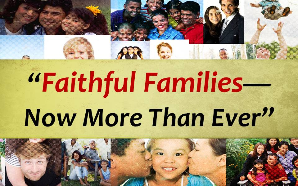 Faithful Families--Now More Than Ever