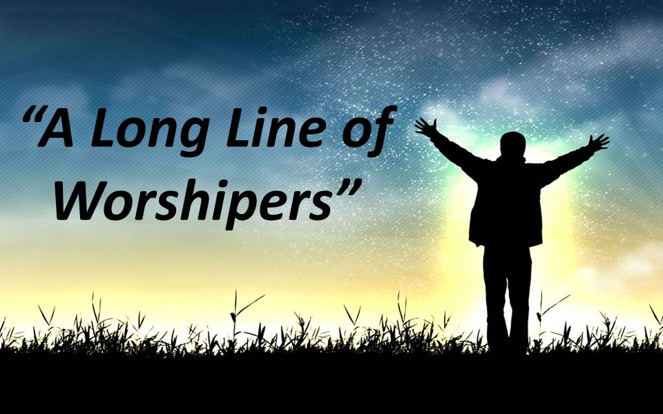 A Long Line of Worshipers