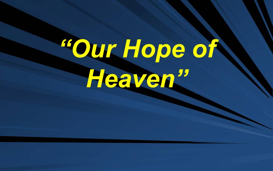 Our Hope of Heaven