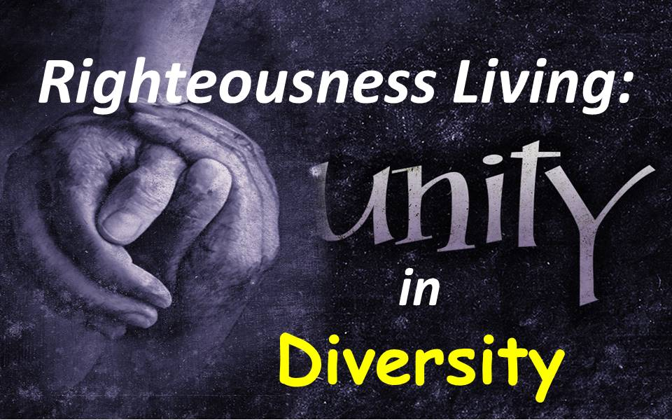 Righteousness Living--Unity in Diversity