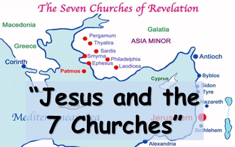 Jesus and the 7 Churches