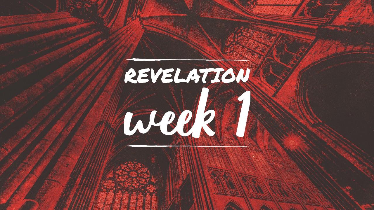 Revelation Week 1