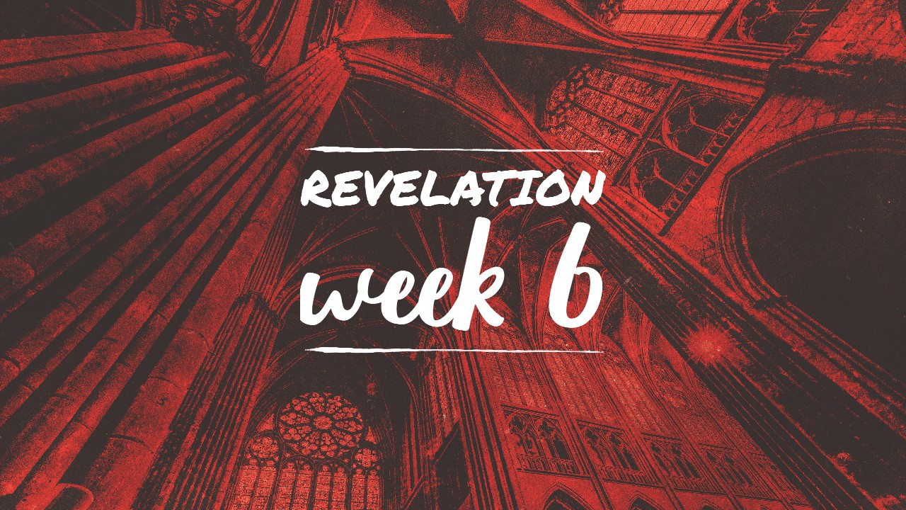 Revelation Series Week 6