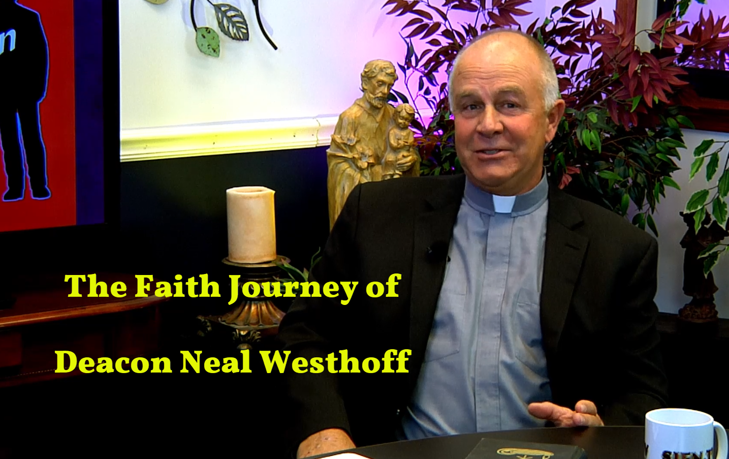 The Faith Journey of Deacon Neal Westhoff