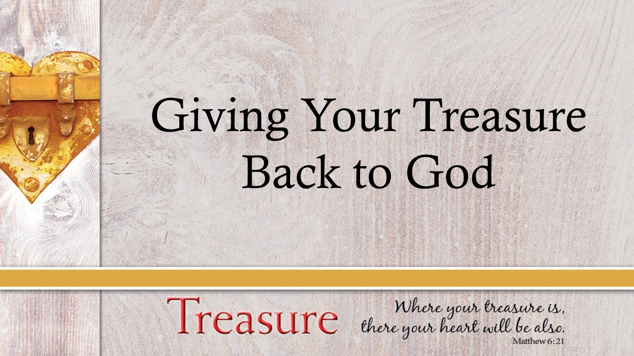 Giving Your Treasure Back to God