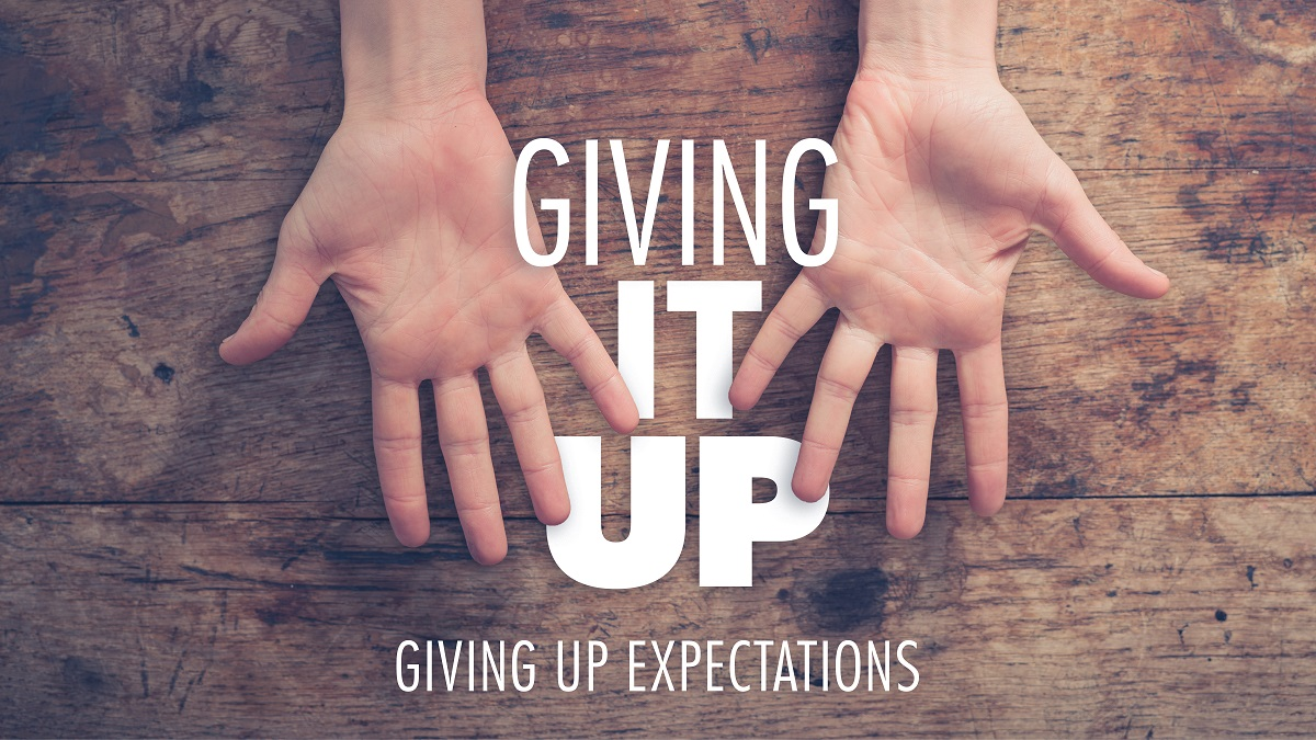 Giving Up Expectations