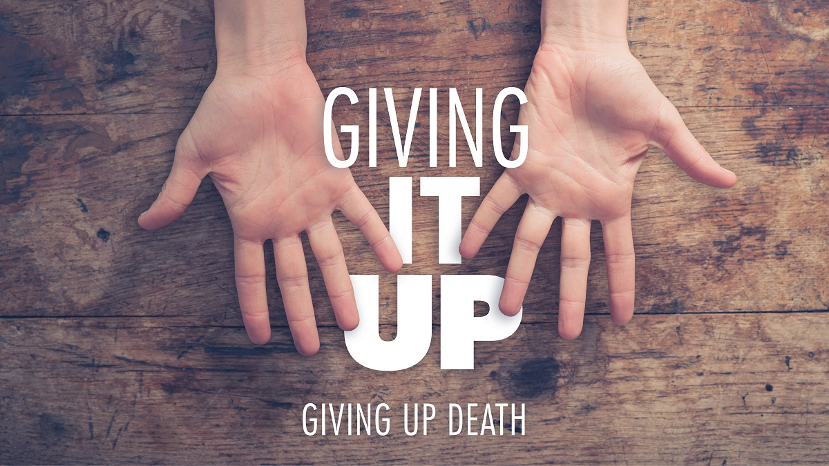 Giving Up Death