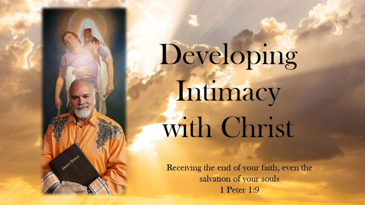 Developing Intimacy With Christ