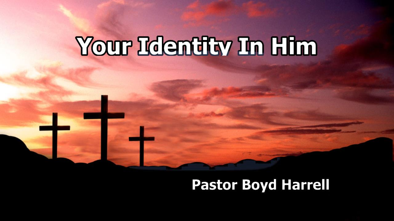 Your Identity In Him